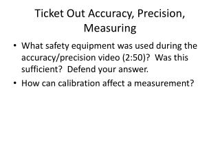 Ticket Out Accuracy, Precision , Measuring