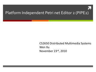 Platform Independent Petri net Editor 2 (PIPE2)