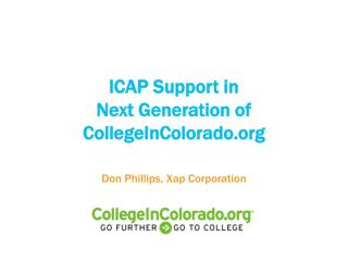 ICAP Support in  Next Generation of CollegeInColorado