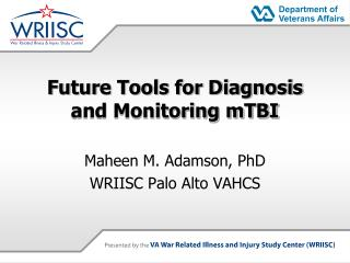 Future Tools for Diagnosis and Monitoring mTBI