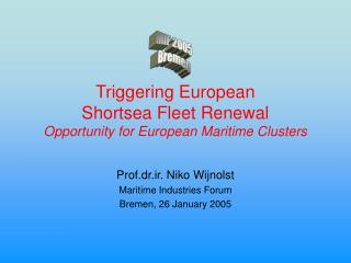 Triggering European  Shortsea Fleet Renewal Opportunity for European Maritime Clusters