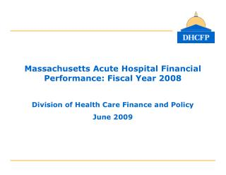 Massachusetts Acute Hospital Financial Performance: Fiscal Year 2008