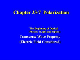 Chapter 33-7  Polarization
