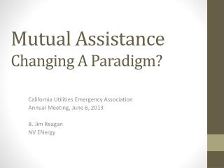 Mutual Assistance Changing A Paradigm?