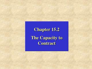 Chapter 15.2 The Capacity to Contract