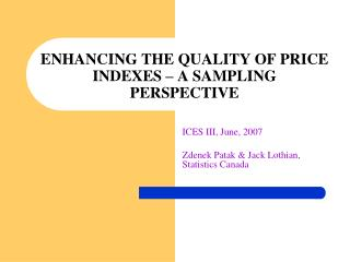 ENHANCING THE QUALITY OF PRICE INDEXES – A SAMPLING PERSPECTIVE