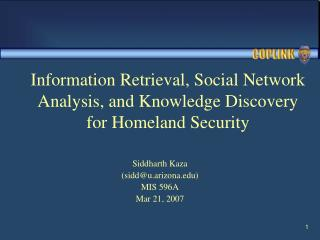 Information Retrieval, Social Network Analysis, and Knowledge Discovery for Homeland Security