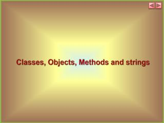 Classes, Objects, Methods and strings