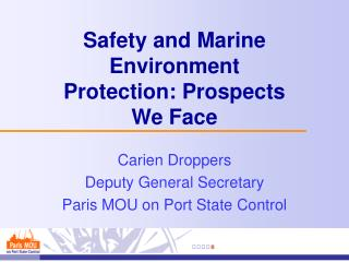 Safety and Marine Environment  Protection :  Prospects We Face