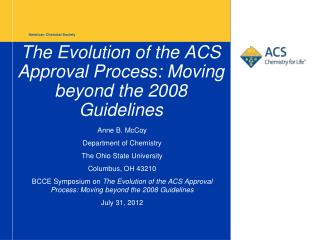 The Evolution of the ACS Approval Process: Moving beyond the 2008 Guidelines