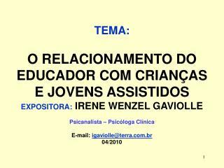 TEMA: O RELACIONAMENTO DO EDUCADOR COM CRIANÇAS E JOVENS ASSISTIDOS