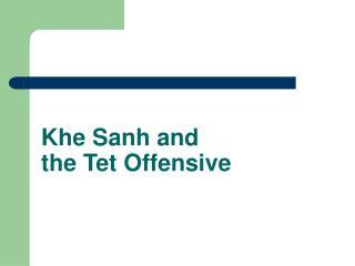 Khe Sanh and  the Tet Offensive