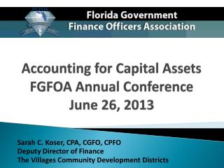 Accounting for Capital Assets FGFOA Annual Conference June 26, 2013