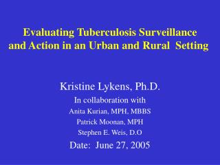 Evaluating Tuberculosis Surveillance  and Action in an Urban and Rural  Setting