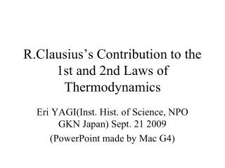 R.Clausius's Contribution to the 1st and 2nd Laws of Thermodynamics