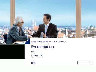 Presentation  for   xxxxxxxxx  Date