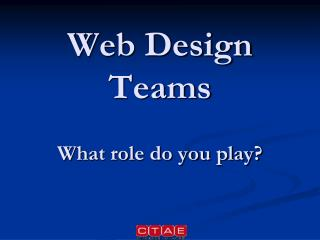 Web Design Teams What role do you play?