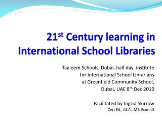 21 st  Century learning in  International School Libraries