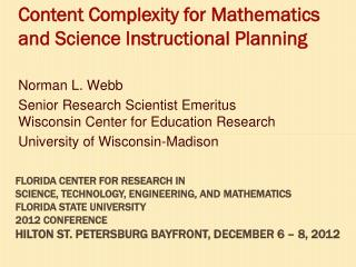 Content  Complexity for Mathematics and Science Instructional Planning Norman  L.  Webb