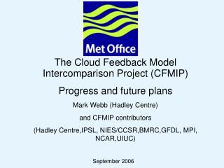 The Cloud Feedback Model Intercomparison Project (CFMIP) Progress and future plans