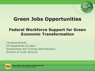 Green Jobs Opportunities Federal Workforce Support for Green Economic Transformation
