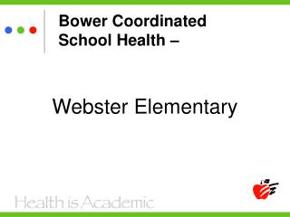 Bower Coordinated  School Health –