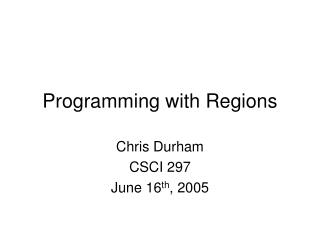 Programming with Regions
