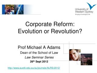 Corporate Reform: Evolution or Revolution?