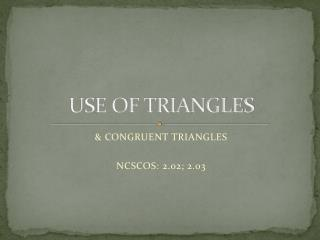 USE OF TRIANGLES
