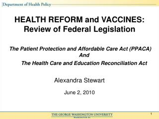 The Patient Protection and Affordable Care Act (PPACA) And The Health Care and Education Reconciliation Act