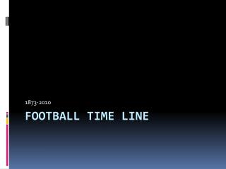 Football Time Line