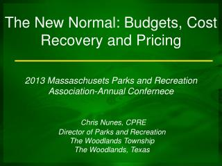 The  New Normal: Budgets, Cost Recovery and  Pricing