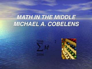 MATH IN THE MIDDLE MICHAEL A. COBELENS