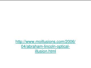 moillusions/2006/04/abraham-lincoln-optical-illusion.html