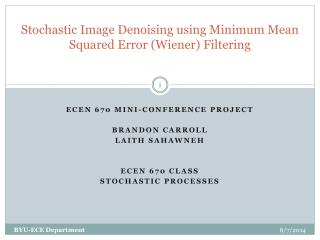 Stochastic Image  Denoising  using Minimum Mean Squared Error (Wiener) Filtering