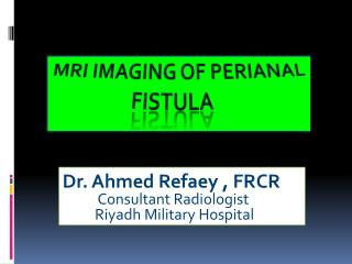 MRI imaging of  Perianal                    fistula