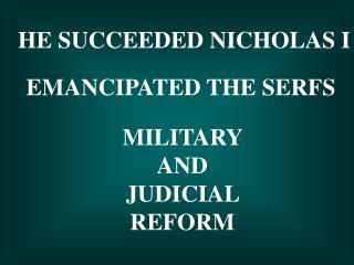 HE SUCCEEDED NICHOLAS I
