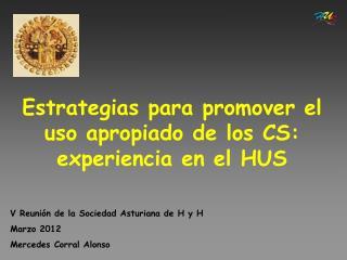 Estrategias para promover el uso apropiado de los CS: experiencia en el HUS