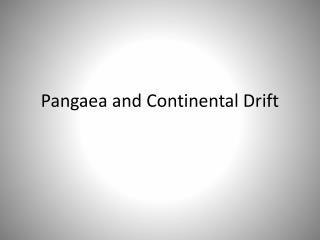 Pangaea and Continental Drift