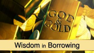 Wisdom  in  Borrowing