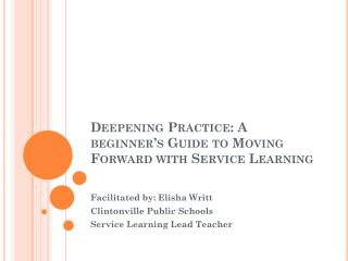 Deepening Practice: A beginner's Guide to Moving Forward with Service Learning