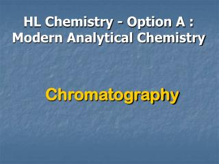 HL Chemistry - Option A : Modern Analytical Chemistry