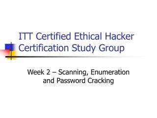 ITT Certified Ethical Hacker Certification Study Group
