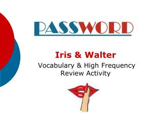 Iris & Walter  Vocabulary & High Frequency Review Activity