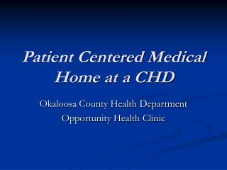 Patient Centered Medical Home at a CHD