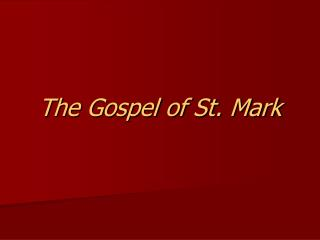 The Gospel of St. Mark
