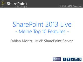 SharePoint 2013 Live - Meine Top 10 Features -