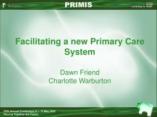 Facilitating a new Primary Care System