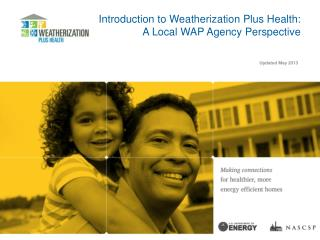 Introduction to Weatherization Plus Health: A Local WAP Agency Perspective