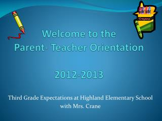 Welcome to the  Parent- Teacher Orientation  2012-2013